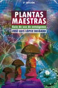 LIBRO: PLANTAS MAESTRAS. GUÍA DE USO DE ENTEÓGENOS (2008)