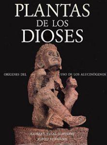 libro: Plantas de los dioses. Orígenes del uso de los alucinógenos
