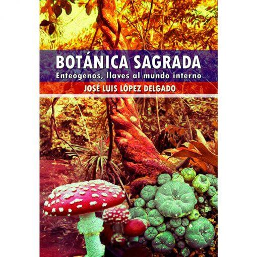 Libro sobre enteógenos: Botánica Sagrada de José Luis López