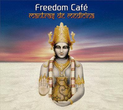 CD Freedom Café – mantras de Medicina (música de ayahuasca)