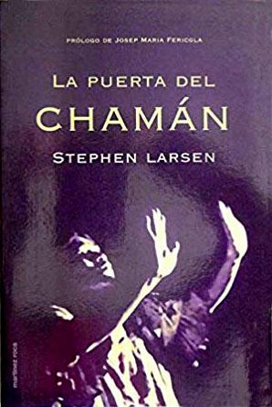 Libro: La puerta del chamán de Stephen Larsen