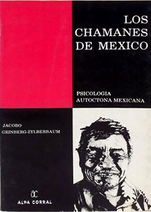 Libro: Los chamanes de México de Jacobo Grinberg