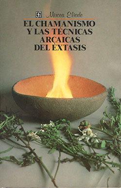 Libro: El chamanismo y las técnicas arcaicas del éxtasis de Mircea Eliade