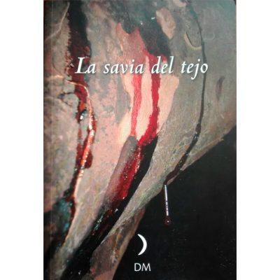 libro LA SAVIA DEL TEJO escrito por David Matarranz Fernández Quintanilla