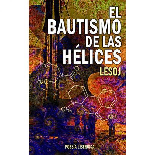 Libro EL BAUTISMO DE LAS HÉLICES - autor LESOJ